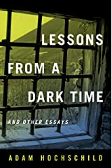 Lessons from a Dark Time and Other Essays Hardcover