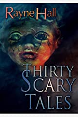 Thirty Scary Tales: Creepy Horror Stories Kindle Edition