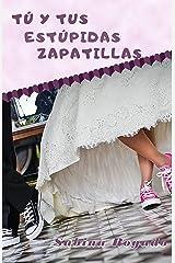 TÚ Y TUS ESTÚPIDAS ZAPATILLAS Versión Kindle