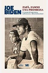 Papà, fammi una promessa: Un anno di speranza, sofferenza e determinazione (Élite) Formato Kindle