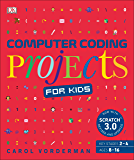 Computer Coding Projects for Kids: A unique step-by-step visual guide, from binary code to building games (Computer Coding for Kids)