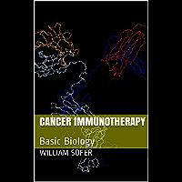Cancer Immunotherapy: Basic Biology (English Edition)