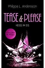 Tease & Please - HEISS IM EIS (Tease & Please-Reihe 4) Kindle Ausgabe