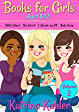 Books for Girls - 4 Great Stories for 8 to 12 year olds: VOLUME TWO: Witch School, The Secret, I Shrunk My BF and Body…