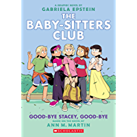 Good-bye Stacey, Good-bye: A Graphic Novel (Baby-sitters Club #11) (Adapted edition) (The Baby-Sitters Club Graphix…