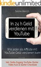 In 24 h Geld verdienen mit YouTube: Wie jeder als Affiliate mit YouTube online Geld verdienen kann