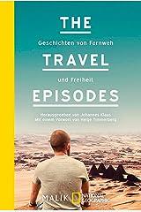 The Travel Episodes: Geschichten von Fernweh und Freiheit Kindle Ausgabe