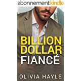 Billion Dollar Fiancé (Seattle Billionaires Book 4) (English Edition)