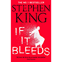 If It Bleeds: a stand-alone sequel to the No. 1 bestseller The Outsider, plus three irresistible novellas (English…
