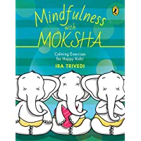 Mindfulness with Moksha: Calming Exercises for Happy Kids