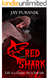 Red Shark (A Psychological Thriller on Gamified Suicide): Life is a Game. So is Suicide.