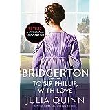 Bridgerton: To Sir Phillip, With Love (Bridgertons Book 5): Inspiration for the Netflix Original Series Bridgerton: Eloise's
