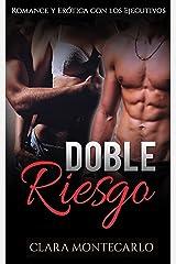Doble Riesgo: Romance y Erótica con los Ejecutivos (Novela Romántica y Erótica en Español nº 1) Versión Kindle