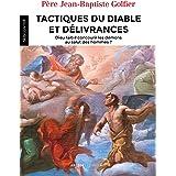 Tactiques du diable et délivrances : Dieu fait-il concourir les démons au salut des hommes ?