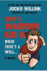 Way of the Warrior Kid 3: Where there's a Will... (A Novel) Hardcover