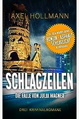 Schlagzeilen - Die Fälle von Julia Wagner Kindle Ausgabe