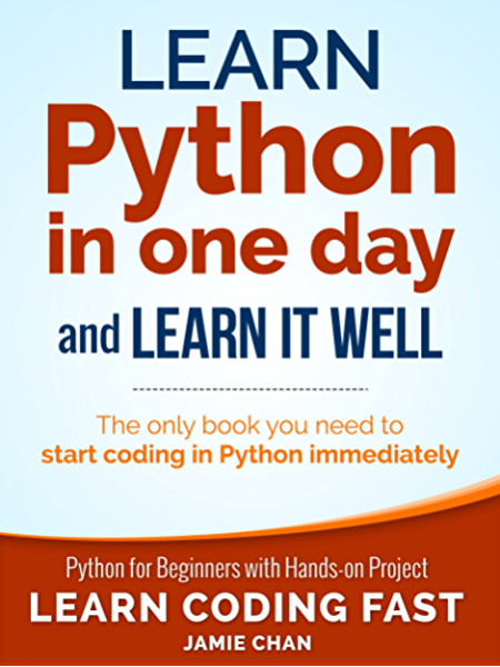 Python: Learn Python in One Day and Learn It Well. Python for Beginners  with Hands-on Project. (Learn Coding Fast with Hands-On Project Book 1)  eBook: Publishing, LCF, Chan, Jamie: Amazon.co.uk: Kindle Store