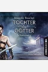 Schattenweg: Tochter der Götter 3 Audible Audiobook