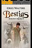 Bestias: Die Bestien Chroniken I/III (German Edition)