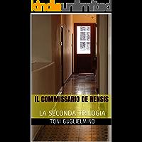 IL COMMISSARIO DE RENSIS: (la seconda trilogia) (le trilogie del commissario De Rensis Vol. 2)