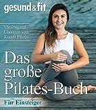 Das große Pilates-Buch. Mit Original-Übungen von Joseph Pilates