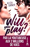 Will You Play ?: Par Moodytakeabook, youtubeuse aux 2 millions de vues