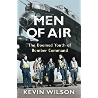 Men Of Air: The Doomed Youth Of Bomber Command (Bomber War Trilogy 2) (English Edition)