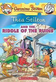 Thea Stilton and the Riddle of the Ruins (Thea Stilton #28): A Geronimo Stilton Adventure