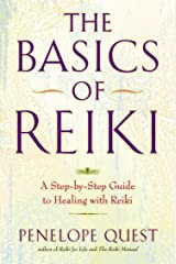 The Basics of Reiki: A Step-By-Step Guide to Healing with Reiki Paperback