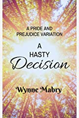 A Hasty Decision: A Pride and Prejudice Variation Kindle Edition