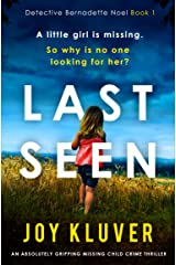 Last Seen: An absolutely gripping missing child crime thriller (Detective Bernadette Noel Book 1) Kindle Edition