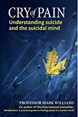 Cry of Pain: Understanding Suicide and the Suicidal Mind Kindle Edition