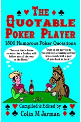 The Quotable Poker Player - Funny Poker Quotes from Stud to Hold Em Paperback