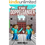 The Doppelganger: Book Two – Steve vs. Herobrine (An Unofficial Minecraft Book for Kids Ages 9 - 12 (Preteen)