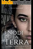 I Nodi Della Terra Vol.2: Ombre a occidente