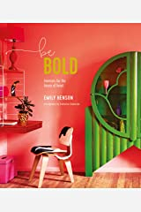 Be Bold: Interiors for the Brave of Heart Hardcover