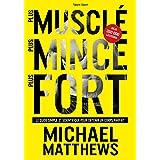 Plus musclé, plus mince, plus fort : Le guide simple et scientifique pour obtenir un corps parfait (Fitness)