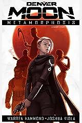 Denver Moon: Metamorphosis  (Short Story Prequel) Kindle Edition