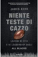 Niente teste di cazzo: Lezioni di vita e di leardership dagli All Blacks (Italian Edition) Kindle Edition