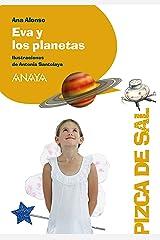 Eva y los planetas (LITERATURA INFANTIL (6-11 años) - Pizca de Sal) Versión Kindle