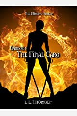 The Final Card: The Missing Shield, Episode 6. A New Epic High Fantasy Series For Adults. Kindle Edition