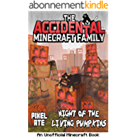 The Accidental Minecraft Family: Night of the Living Pumpkins (Halloween Special): AMF Holiday Special Series (English…