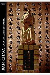 Ban Chao. Il Generale dei Due Imperi (Historia Romana Vol. 9) Formato Kindle