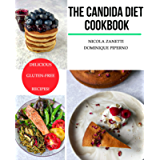 The Candida diet Cookbook: The candida diet food list, candida cleanse recipes and probiotic for Candida to reclaim your…