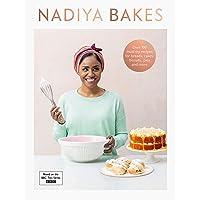 Nadiya Bakes: Includes all the delicious recipes… by Nadiya Hussain
