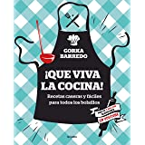 ¡Que Viva La Cocina! Recetas Caseras Y Fáciles Para Todos Los Bolsillos / Hooray for Cooking! Easy Homemade Recipes for All B