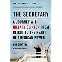 The Secretary: A Journey with Hillary Clinton from Beirut to the Heart of American Power (English Edition)