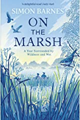 On the Marsh: A Year Surrounded by Wildness and Wet Kindle Edition