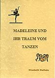 Madeleine und ihr Traum vom Tanzen Schreibschrift: Traumbuch Kinder für Mädchen