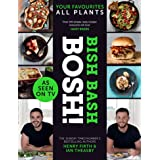 BISH BASH BOSH!: The Sunday Times Best Selling Vegan Plant Based Cook Book. As seen on ITV's 'Living on the Veg': The Sunday